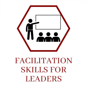 Facilitation Skills for Leaders
